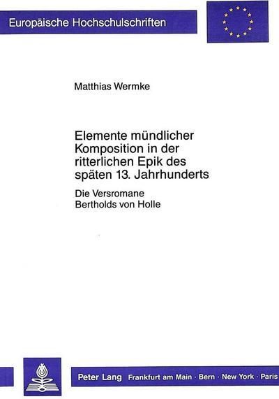 Elemente mündlicher Komposition in der ritterlichen Epik des späten 13. Jahrhunderts