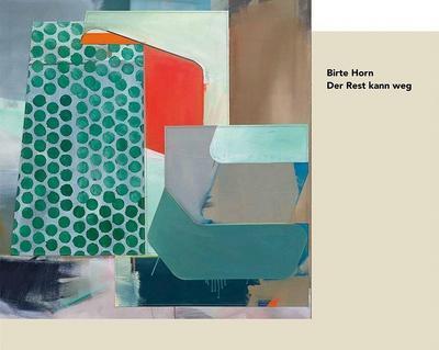 Birte Horn - Der Rest kann weg