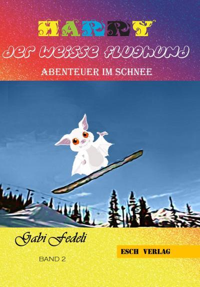 harry-der-wei-e-flughund-band-2-abenteuer-im-schnee