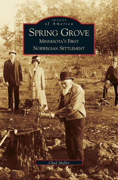 Spring Grove: Minnesota's First Norwegian Settlement