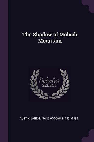 The Shadow of Moloch Mountain