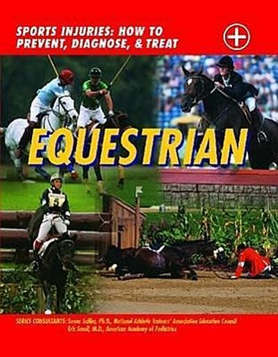 Equestrian: Sports Injuries: How to Prevent, Diagnose, and Treat