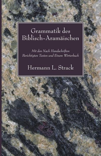 Grammatik Des Biblisch-Aramaischen: Mit Den Nach Handschriften Berichtigten Texten Und Einem Worterbuch