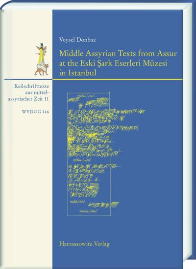 Middle Assyrian Texts from Assur at the Eski Sark Eserleri Müzesi in Istanbul