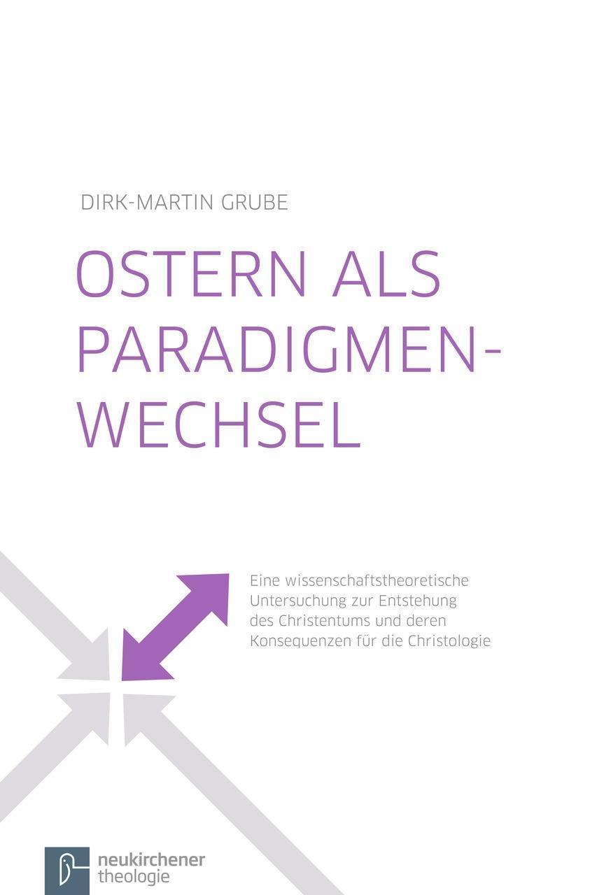 Ostern als Paradigmenwechsel Dirk-Martin Grube