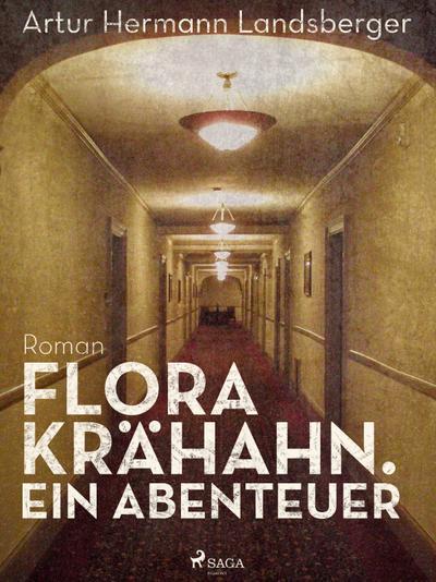 Flora Krähahn. Ein Abenteuer