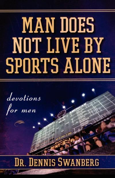 Man Does Not Live by Sports Alone