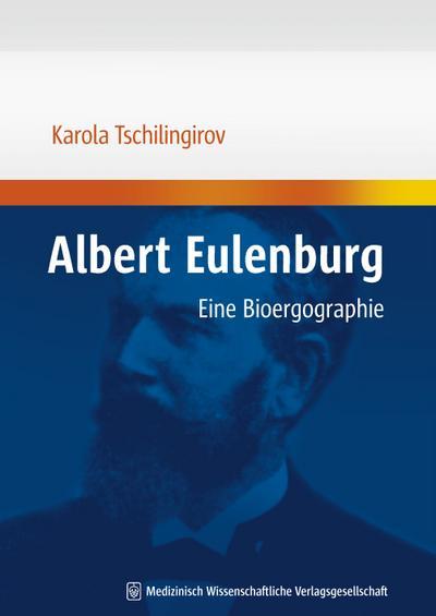Albert Eulenburg: Eine Bioergographie