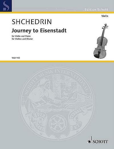 Journey to Eisenstadt: für Violine und Klavier. Violine und Klavier.: für Violine und Klavier. Schwierigkeit: 5 (Edition Schott)
