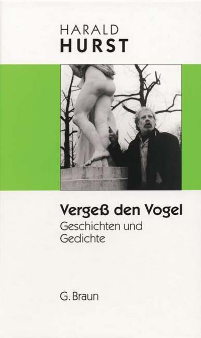 Vergeß den Vogel; Geschichten und Gedichte; Deutsch