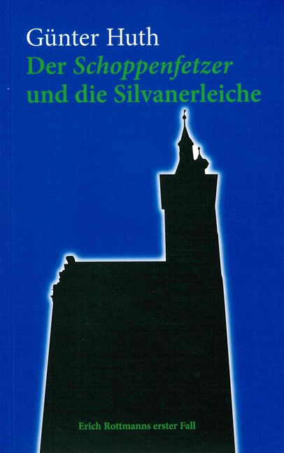 Der Schoppenfetzer und die Silvanerleiche Günter Huth 9783980825320
