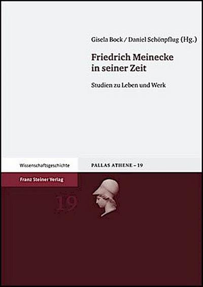 Friedrich Meinecke in seiner Zeit