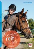 Komm, reit mit mir; Pferdewissen für junge Re ...