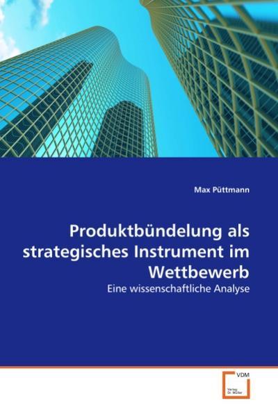 Produktbündelung als strategisches Instrument im Wettbewerb