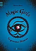 Magic Girls 07. In geheimer Mission
