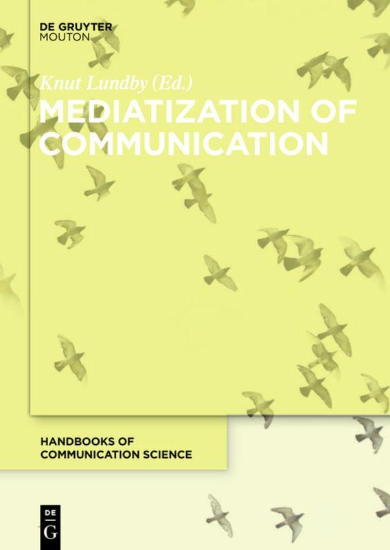 Mediatization of Communication Knut Lundby