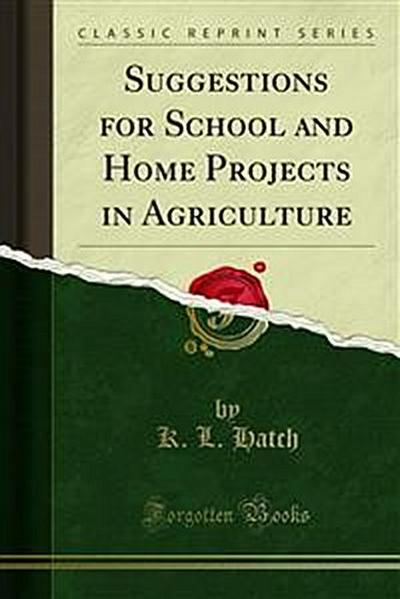 Suggestions for School and Home Projects in Agriculture