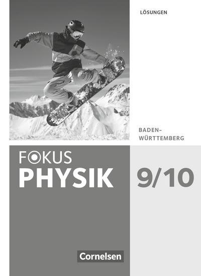 Fokus Physik 9./10. Schuljahr - Gymnasium Baden-Württemberg - Lösungen