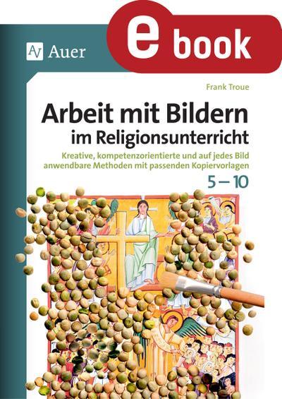 Arbeit mit Bildern im Religionsunterricht 5-10