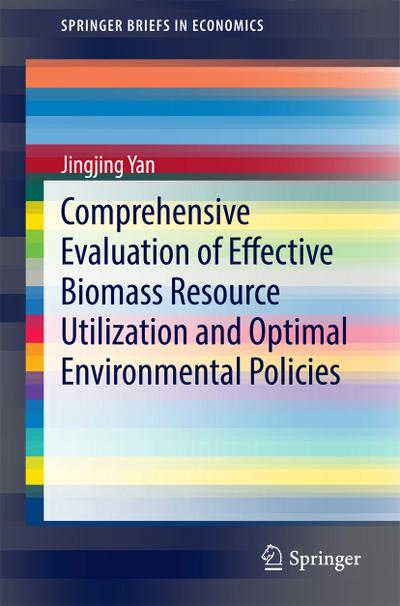 Comprehensive Evaluation of Effective Biomass Resource Utilization and Optimal Environmental Policies