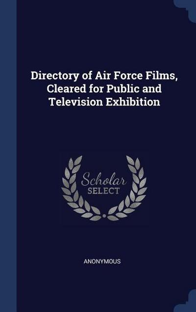 Directory of Air Force Films, Cleared for Public and Television Exhibition
