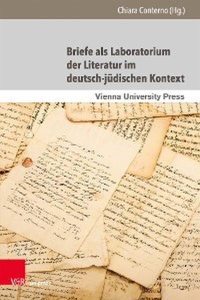 Briefe als Laboratorium der Literatur im deutsch-jüdischen Kontext