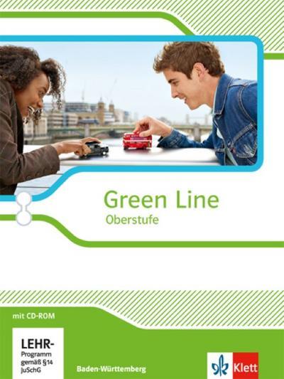 Green Line Oberstufe. Klasse 11/12 (G8), Klasse 12/13 (G9). Schülerbuch mit CD-ROM. Ausgabe 2015. Baden-Württemberg