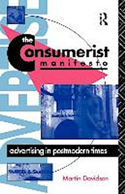 The Consumerist Manifesto: Advertising in Postmodern Times