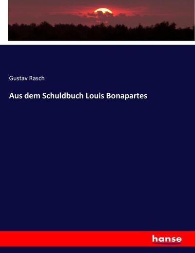 Aus dem Schuldbuch Louis Bonapartes