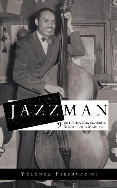 Jazzman: The Life Story of My Grandfather, Robert Louis Marshall