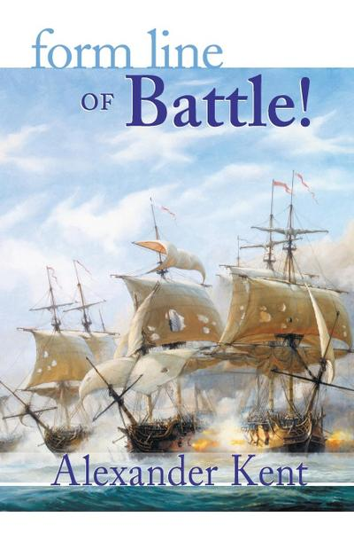 Form Line of Battle!: The Richard Bolitho Novels