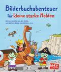 Bilderbuchabenteuer für kleine starke Helden: Mit Geschichten von den Olchis, vom kleinen König, von Wickie uvm.