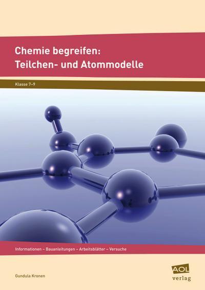 Chemie begreifen: Teilchen- und Atommodelle
