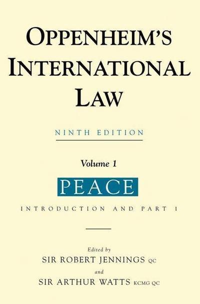Oppenheim's International Law, Volume 1: Peace