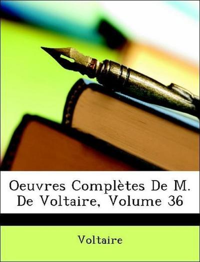 Oeuvres Complètes De M. De Voltaire, Volume 36