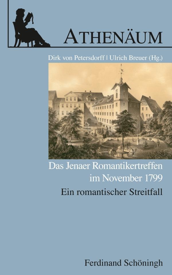 Das Jenaer Romantikertreffen im November 1799 Dirk von Petersdorff