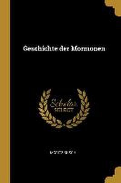 Geschichte Der Mormonen