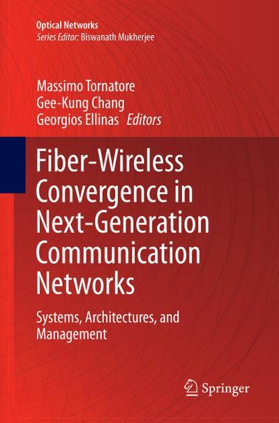 Fiber-Wireless Convergence in Next-Generation Communication Networks