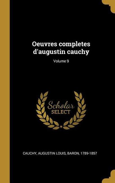 Oeuvres Completes d'Augustin Cauchy; Volume 9