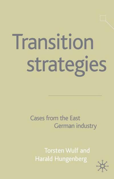 Transition Strategies: Cases from the East German Industry