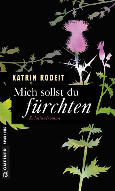Mich sollst du fürchten; Kriminalroman   ; Frauenromane im GMEINER-Verlag ; Deutsch
