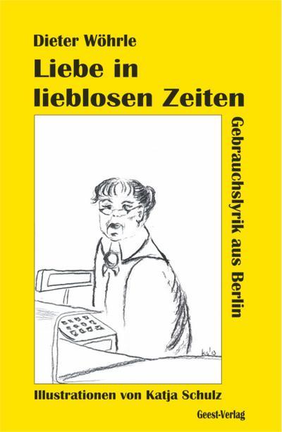Liebe in lieblosen Zeiten: Gebrauchslyrik aus Berlin