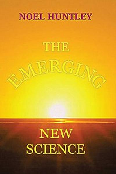 The Emerging New Science