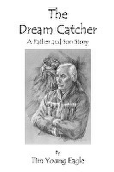 The Dream Catcher: A Father and Son Story