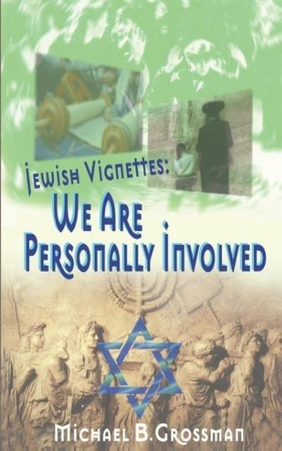Jewish Vignettes: We Are Personally Involved