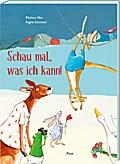 Schau mal, was ich kann; Ill. v. Holzmann, Angela; Deutsch