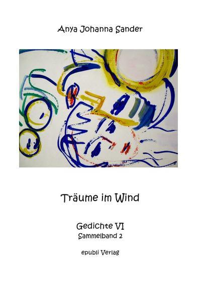 Träume im Wind - Gedichte VI