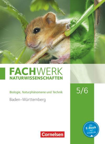 Fachwerk Naturwissenschaften 5./6. Schuljahr. Schülerbuch Baden-Württemberg