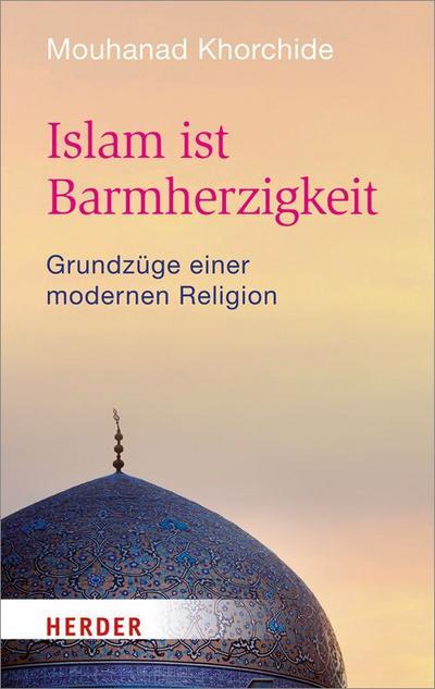 Islam ist Barmherzigkeit (HERDER spektrum)
