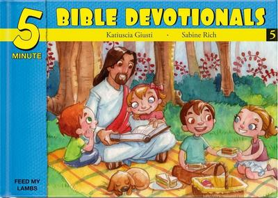 Five Minute Bible Devotionals # 5: 15 Bible Based Devotionals for Young Children